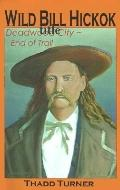 Wild Bill Hickok Deadwood City--End of Trail