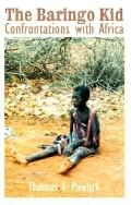 Baringo Kid Confrontations With Africa
