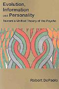 Evolution, Information, and Personality: Toward a Unified Theory of the Psyche
