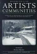 Artist's Communities A Directory of Residencies in the United States That Offer Time and Spa...