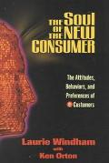Soul of the New Consumer The Attitudes, Behaviors, and Preferences of E-Customers