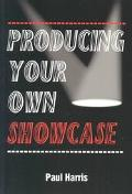 Producing Your Own Showcase