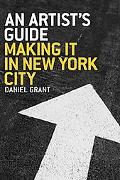Artist's Guide Making It in New York