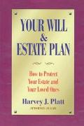 Your Will & Estate Plan How to Protect Your Estate and Your Loved Ones