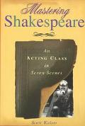 Mastering Shakespeare An Acting Class in Seven Scenes
