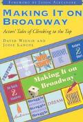Making It on Broadway Actors' Tales of Climbing to the Top