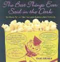 Best Things Ever Said in the Dark The Wisest, Wittiest, Most Provocative Quotations from the...