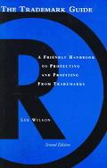 Trademark Guide A Friendly Handbook To Protecting and Profiting From Trademarks