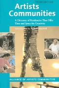 Artists Communities A Directory of Residencies that Offer Time and Space for Creativity