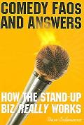 Comedy Faqs And Answers How The Stand-up Biz Really Works