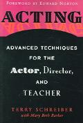 Acting Advanced Techniques For The Actor, Director, And Teacher