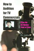 How To Audition For Tv Commercials From The Ad Agency Point Of View