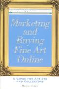 Marketing And Buying Fine Art Online A Guide for Artists And Collectors