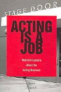 Acting Is a Job Real-life Lessons About the Acting Business