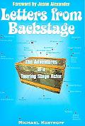 Letters from Backstage The Adventures of a Touring Stage Actor