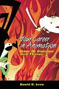 Your Career in Animation How to Survive And Thrive