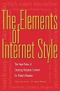 Elements of Internet Style New Rules for Creating Valuable Content in Any Medium
