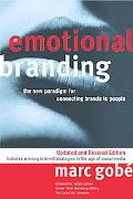 Emotional Branding: The New Paradigm for Connecting Brands to People, Updated and Revised Ed...