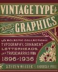 Vintage Type and Graphics : An Eclectic Collection of Typography, Ornament, Letterheads, and...