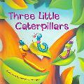 Three Little Caterpillars