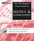 The Media and Entertainment: Vault.com Career Guide to Media and Entertainment - Vault.com -...