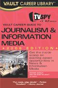 Vault Career Guide to Journalism and Information Media