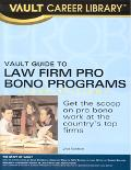 Vault Guide to Law Firm Pro Bono Programs, 2006