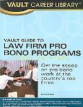 Vault Guide to Law Firm Pro Bono Programs 2007