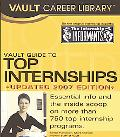 Vault Guide to Top Internships 2007