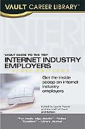 Vault Guide to the Top Internet Industry Employers, 2007