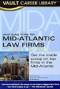 Vault Guide to the Top Mid-Atlantic Law Firms, 2nd Edition
