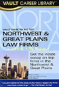 Vault Guide to the Top Northwest & Great Plains Law Firms, 2nd Edition