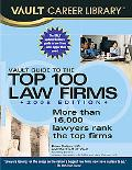 Vault Guide to the Top 100 Law Firms, 2008 Edition
