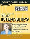 Vault Guide to Top Internships, 2008 Edition
