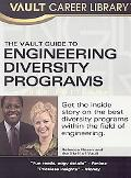 Vault Guide to the Top Engineering Diversity Programs 2008 Edition