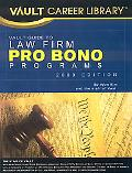 Vault Guide to Law Firm Pro Bono Programs, 2009 Edition