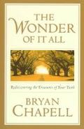 Wonder of It All Rediscovering the Treasures of Your Faith