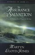 Assurance of Our Salvation Exploring the Depth of Jesus' Prayer for His Own  Studies in John 17