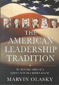 American Leadership Tradition The Inevitable Impact of a Leader's Faith on a Nation's Destiny