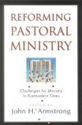 Reforming Pastoral Ministry Challenges for Ministry in Postmodern Times