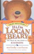 Hi, I'm Loganbeary The Fruit of the Spirit Is Kindness
