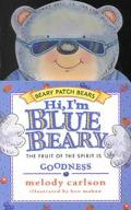 Hi, I'm Bluebeary The Fruit of the Spirit Is Goodness
