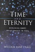 Time and Eternity Exploring God's Relationship to Time