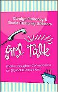 Girl Talk Mother-daughter Conversations On Biblical Womanhood