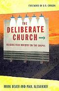 Deliberate Church Building Your Ministry on the Gospel
