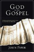 God Is the Gospel Meditations on God's Love As the Gift of Himself