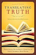 Translating Truth The Case for Essentially Literal Bible Translation