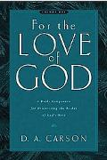 For the Love of God Daily Companion for Discovering the Riches of God's Word