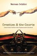 Creation and the Courts Eighty Years of Conflict in the Classroom and the Courtroom