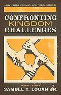 Confronting Kingdom Challenges Call to Global Christians to Carry the Burden Together
